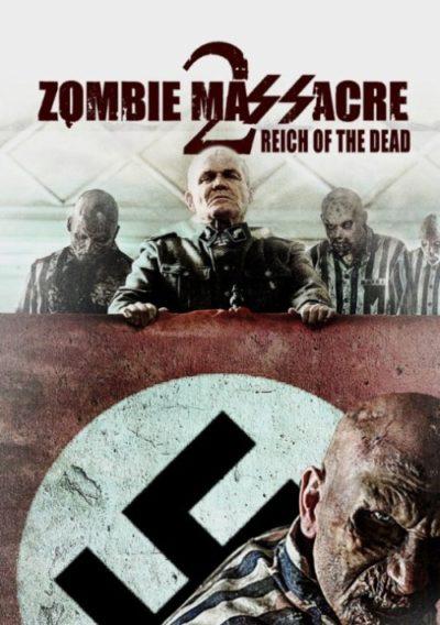 «Резня зомби 2: Рейх мёртвых»