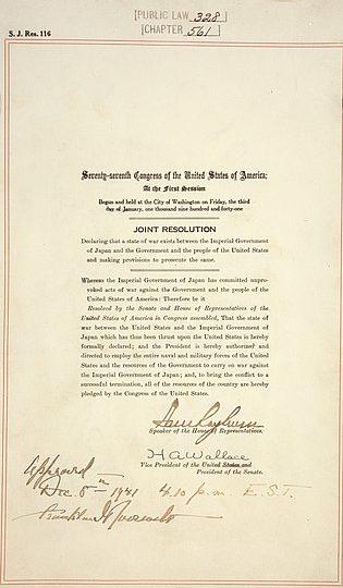Совместная резолюция Конгресса США, подписанная президентом Рузвельтом 8 декабря 1941 года в 16:10, (публичный закон 77-328, 55 STAT 795), в которой объявлена война Японии.