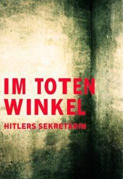 Слепое пятно: секретарь Гитлера
