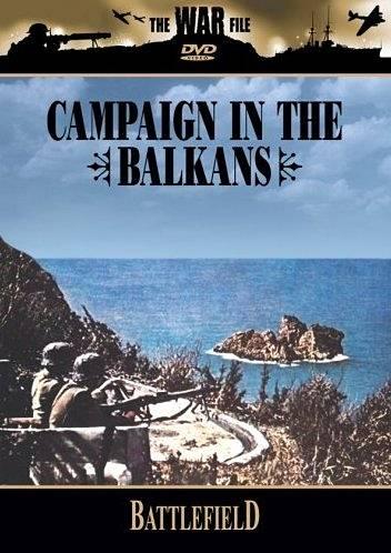 Поля сражений. Компания на Балканах (2 серии)