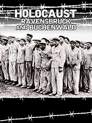 Холокост. Равенсбрюк и Бухенвальд (2 серии)