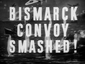 Конвой Бисмарка разбит!