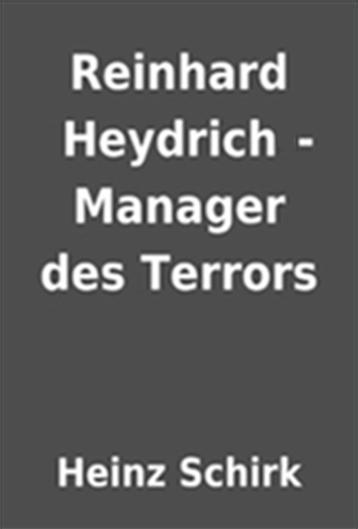 Рейнхард Гейдрих - Менеджер ужасов