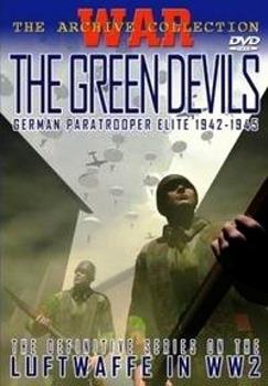 Немецкие парашютисты. Зелёные дьяволы 1933-1945 (2 серии)