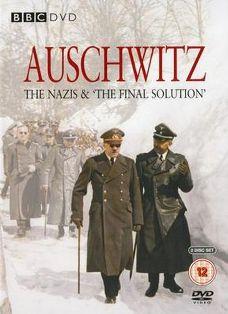 Освенцим: Нацисты и «Окончательное решение» (6 серий)