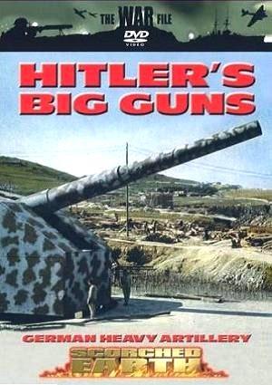 Оружие войны. Большие пушки Гитлера