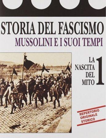 История Фашизма: Создание мифа