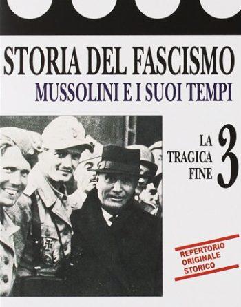 История Фашизма: Трагический финал