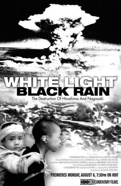 Белый свет/Черный дождь: Разрушение Хиросимы и Нагасаки