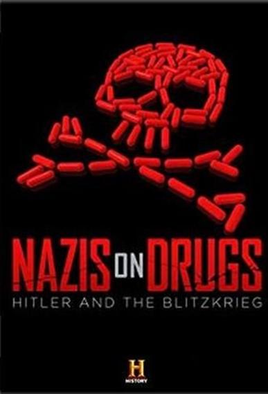 Нацисты на наркотиках: Гитлер и блицкриг
