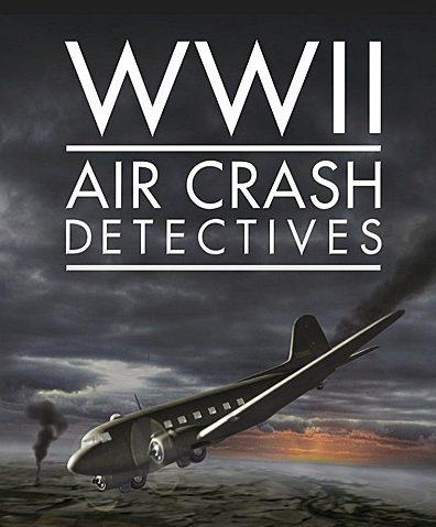 Загадочные авиакатастрофы Второй мировой войны (6 серий)