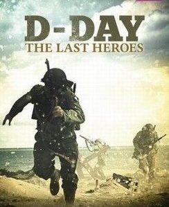 Последние герои высадки в Нормандии (2 серии)